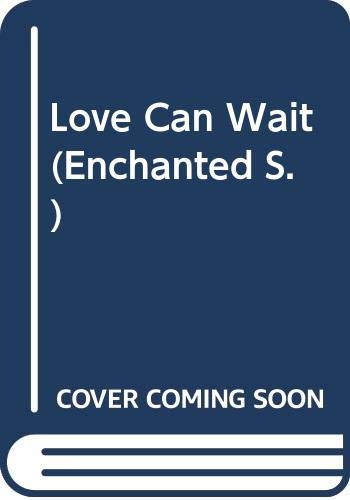 9780263804072: Love Can Wait (Enchanted)