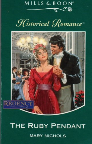9780263804447: The Ruby Pendant (Mills & Boon Historical)