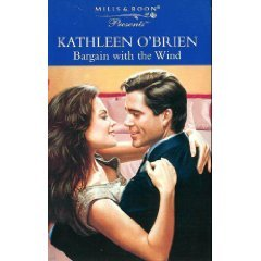 Bargain with the Wind (Presents S.) (0263804852) by Kathleen O'Brien