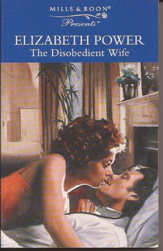 9780263804867: The Disobedient Wife (Presents)