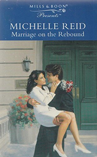 Marriage on the Rebound (Presents): Reid, Michelle
