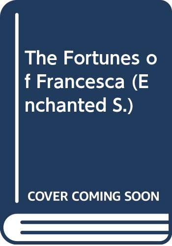 9780263805376: The Fortunes of Francesca (Enchanted)