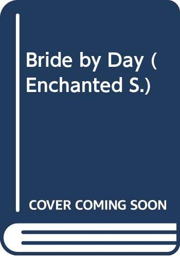 9780263805413: Bride by Day (Enchanted S.)