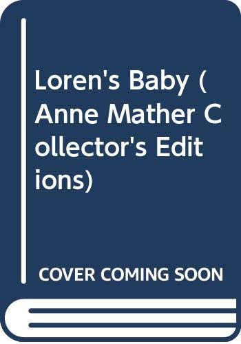 Loren's Baby (Anne Mather Collector's Editions): Mather, Anne