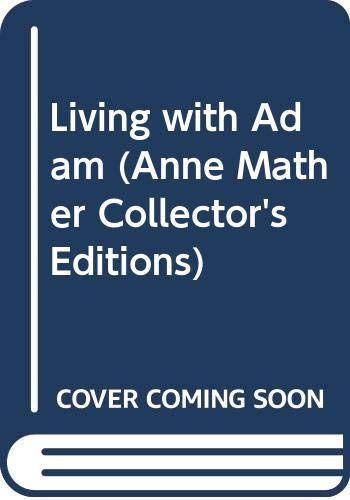 9780263805604: Living with Adam: Collector's Edition (Anne Mather) (Anne Mather Collector's Editions)