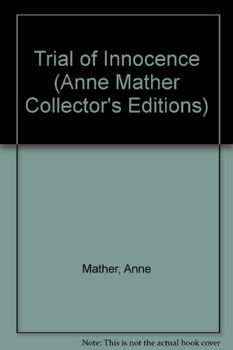 9780263805666: Trial of Innocence (Anne Mather Collector's Editions)