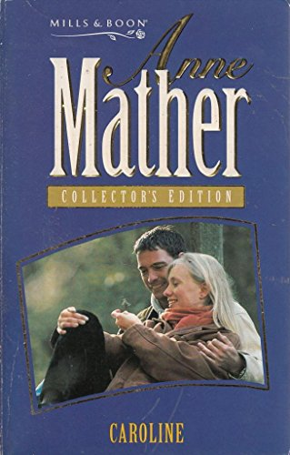 9780263805710: Caroline (Anne Mather Collector's Editions)