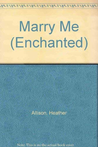 9780263806182: Marry Me (Enchanted)