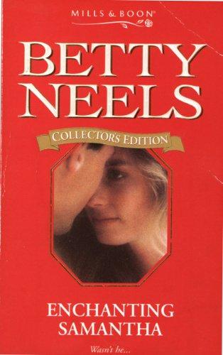 9780263806649: Enchanting Samantha (Betty Neels Collector's Editions)