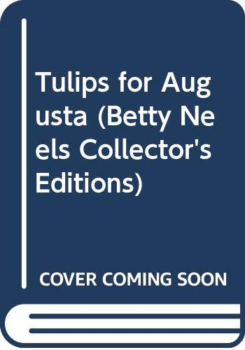 Tulips for Augusta (Betty Neels Collector's Editions) (9780263806670) by Betty Neels
