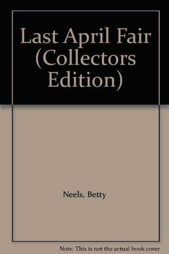 9780263806687: Last April Fair (Betty Neels Collector's Editions)