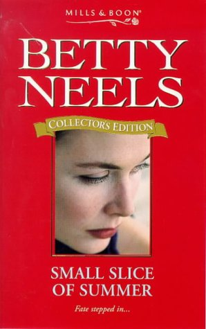 9780263806755: Small Slice of Summer (Betty Neels Collector's Editions)