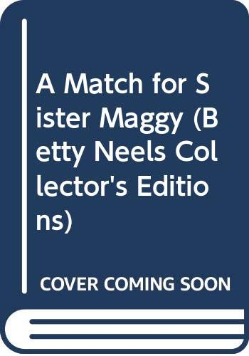 9780263806885: A Match for Sister Maggy (Betty Neels Collector's Editions)