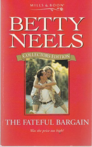9780263806908: The Fateful Bargain (Betty Neels Collector's Editions)
