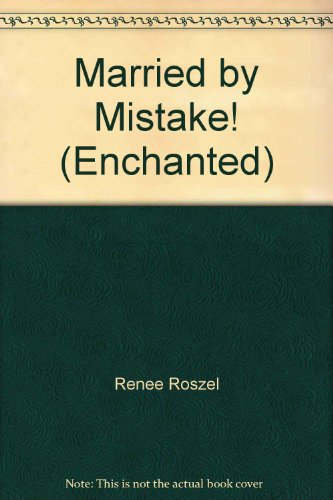 9780263807240: Married by Mistake! (Enchanted)