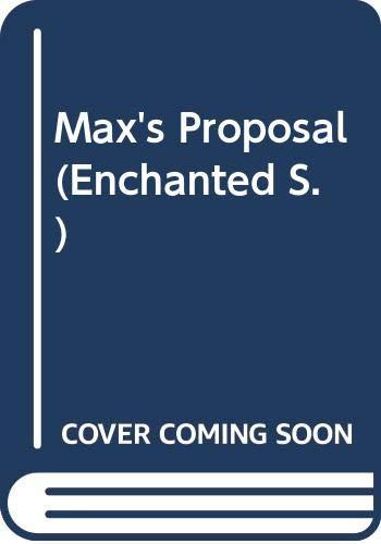 9780263807493: Max's Proposal (Enchanted)