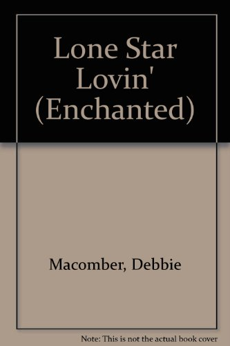 9780263807509: Lone Star Lovin' (Enchanted)