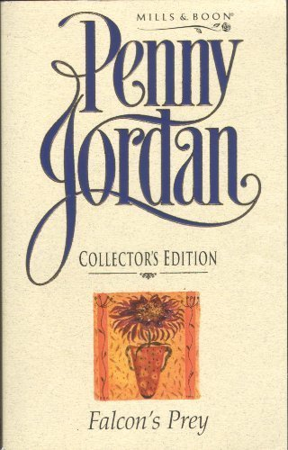 9780263808513: Falcon's Prey (Penny Jordan Collector's Editions)