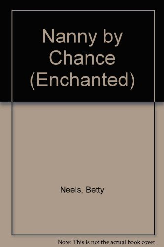 Nanny by Chance (9780263810479) by Betty Neels