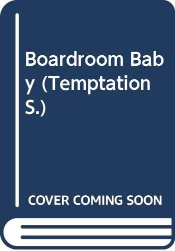9780263811254: Boardroom Baby (Temptation S.)