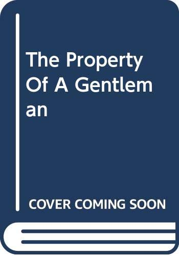 9780263811544: The Property Of A Gentleman (Historical Romance)