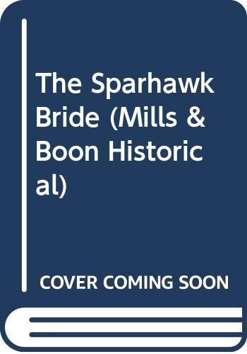 9780263811568: The Sparhawk Bride (Historical Romance)