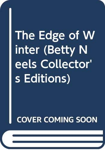 9780263811629: The Edge of Winter (Betty Neels Collector's Editions)