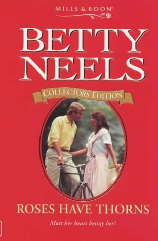 9780263811681: Roses Have Thorns (Betty Neels Collector's Editions)