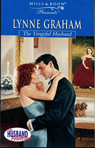 9780263812015: The Vengeful Husband (The Husband Hunters)