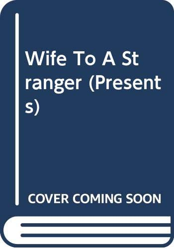9780263812077: Wife to a Stranger (Presents S.)