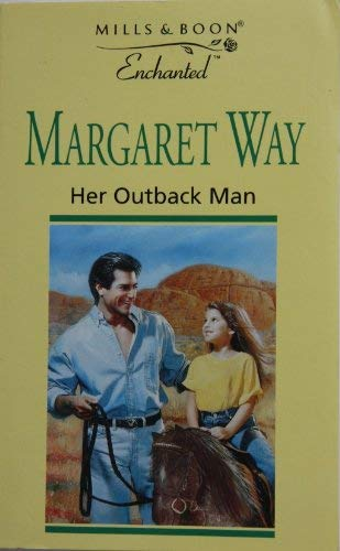 9780263812084: Her Outback Man (Enchanted)