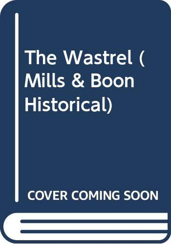 9780263812879: The Wastrel (Most Unsuitable Men, #1) (Mills and Boon Historical Romance, #631)