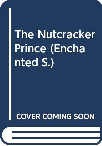 9780263813104: THE NUTCRACKER PRINCE (ENCHANTED S.)