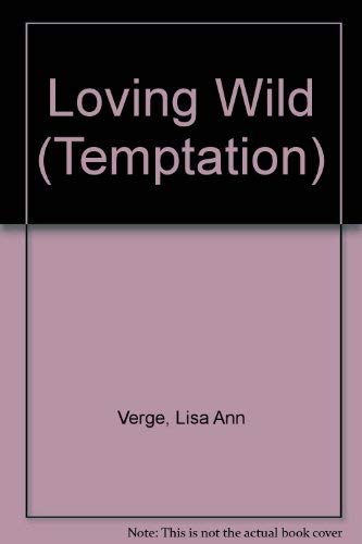 Loving Wild (Temptation S.) (0263814106) by Lisa Ann Verge