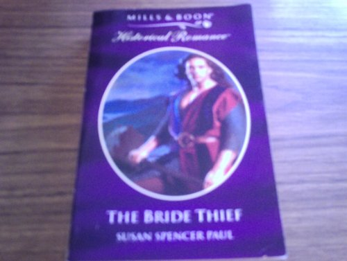 9780263814255: The Bride Thief (Historical Romance)