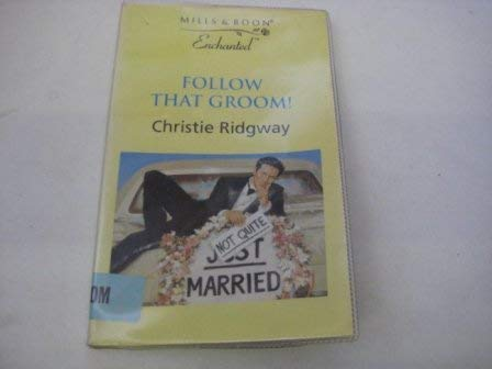 Follow That Groom! (Enchanted) (0263814483) by Christie Ridgway