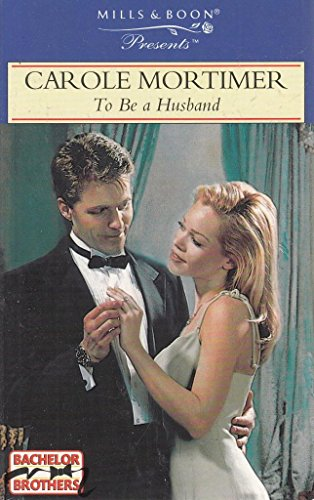 To Be a Husband (Presents S.): Carole Mortimer