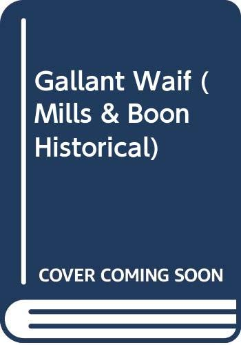 9780263815269: Gallant Waif (Historical Romance)