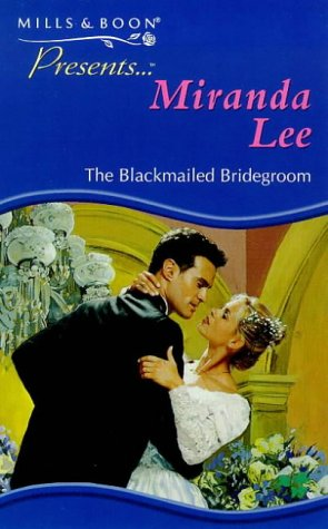 9780263817263: THE BLACKMAILED BRIDEGROOM (PRESENTS S.)