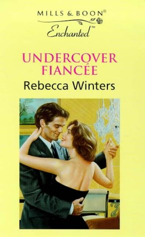 Undercover Fiancee (Enchanted) (0263817350) by Rebecca Winters
