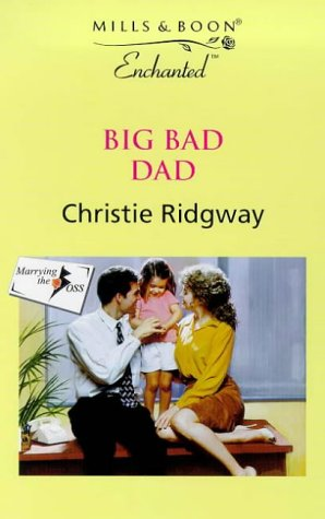 Big Bad Dad (Enchanted) (0263817393) by Christie Ridgway