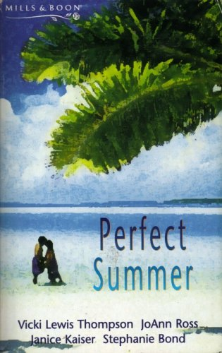 Perfect Summer (9780263817690) by Vicki Lewis Thompson; etc.; Vicki Lewis Thompson ... [et al.]