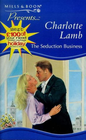 THE SEDUCTION BUSINESS (PRESENTS S.) (0263817776) by CHARLOTTE LAMB