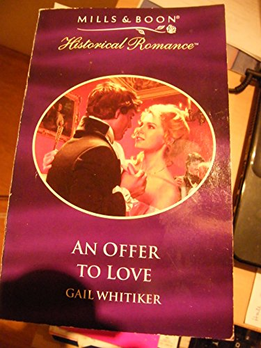 9780263818116: An Offer to Love (Mills & Boon Historical)