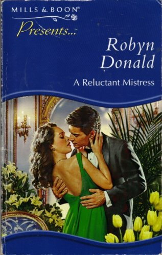 9780263818215: A Reluctant Mistress (Presents)