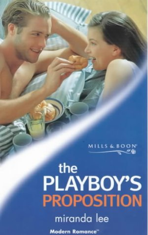 9780263819960: The Playboy's Proposition (Modern Romance)
