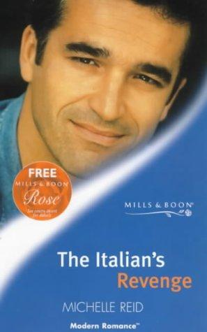 9780263820126: The Italian's Revenge (Modern Romance)