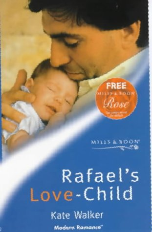 9780263820164: Rafael's Love-Child