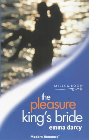 "The Pleasure King""s Bride (Modern Romance) (0263820270) by Emma Darcy"