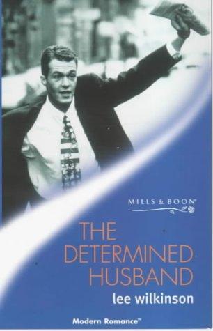 9780263820300: The Determined Husband (Modern Romance S.)